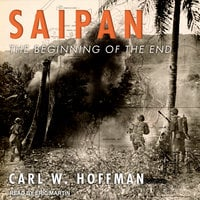 Saipan: The Beginning of the End - Carl W. Hoffman