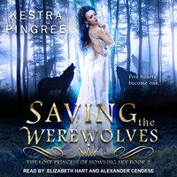 Saving the Werewolves - Kestra Pingree