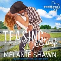 Teasing Destiny - Melanie Shawn