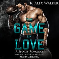The Game of Love - K. Alex Walker