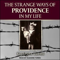 The Strange Ways of Providence In My Life - Krystyna Carmi