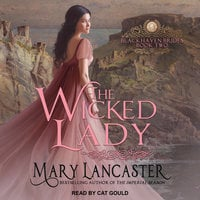 The Wicked Lady - Mary Lancaster