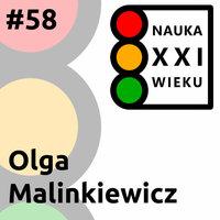 Podcast - #58 Nauka XXI wieku: Olga Malinkiewicz - Borys Kozielski