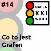 Podcast - #14 Nauka XXI wieku: Co to jest Grafen - Borys Kozielski