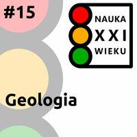 Podcast - #15 Nauka XXI wieku: Geologia - Borys Kozielski