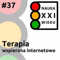 Podcast - #37 Nauka XXI wieku: Terapia wspierana internetowo - Borys Kozielski