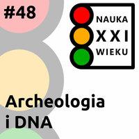 Podcast - #48 Nauka XXI wieku: Archeologia i DNA - Borys Kozielski