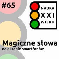 Podcast - #65 Nauka XXI wieku: Magiczne słowa - Borys Kozielski