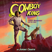 The Perilous Adventures of the Cowboy King - Jerome Charyn