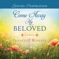 Come Away My Beloved - Robert Frances