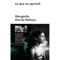 Lo que no aprendí - Margarita García Robayo