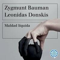 Maldad líquida - Zygmunt Bauman, Leonidas Donskis