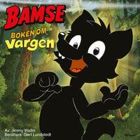Bamse – Boken om Vargen - Jimmy Wallin