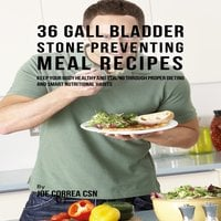 36 Gallbladder Stone Preventing Meal Recipes - Joe Correa CSN