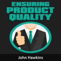 Ensuring Product Quality - John Hawkins