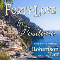 Forty Love in Positano - Robertson Tait