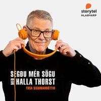 Segðu mér sögu: 01 – Yrsa Sigurðardóttir - Hallgrímur Thorsteinsson