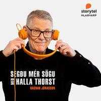 Segðu mér sögu: 16 – Ragnar Jónasson - Hallgrímur Thorsteinsson