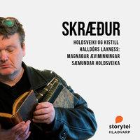 Skræður: 01 – Holdsveiki og kistill Halldórs Laxness: Magnaðar æviminningar Sæmundar holdsveika - Illugi Jökulsson