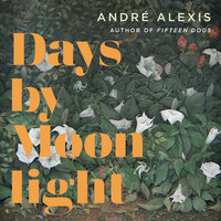 Days By Moonlight - André Alexis
