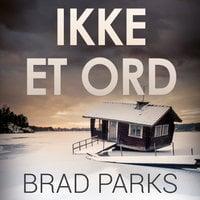 Ikke et ord - Brad Parks