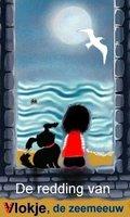 De redding van Vlokje, de zeemeeuw - Sandra Koole