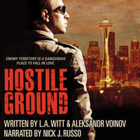 Hostile Ground - L.A. Witt,Aleksandr Voinov