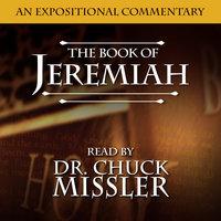 Jeremiah: An Expositional Commentary - Chuck Missler