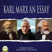 Karl Marx An Essay - Karl Marx