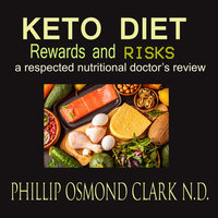 Keto Diet - Rewards And Risks - Phillip Osmond Clark