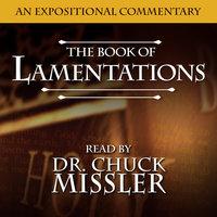 Lamentations: An Expositional Commentary - Chuck Missler