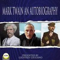 Mark Twain An Autobiography - Mark Twain