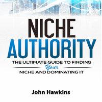 Niche Authority - John Hawkins