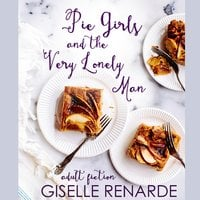 Pie Girls and the Very Lonely Man - Giselle Renarde