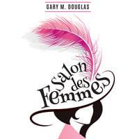 Salon des Femmes - Gary M. Douglas