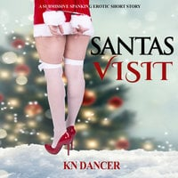 Santas Visit - A Submissive Spanking Erotic Short Story - KN Dancer