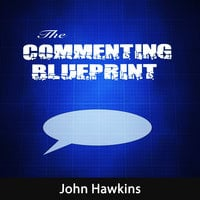 The Commenting Blueprint - John Hawkins