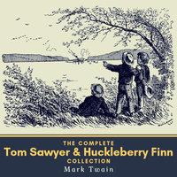 The Complete Tom Sawyer & Huckleberry Finn Collection - Mark Twain