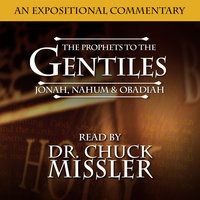 The Prophets To The Gentiles: Jonah, Nahum, Obadiah - Chuck Missler