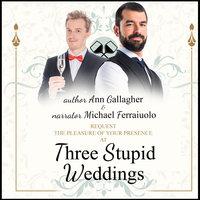 Three Stupid Weddings - Ann Gallagher
