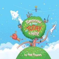 Tomorrow Is Near But Today Is Here - Asaf Rozanes