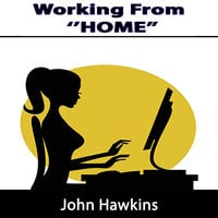 Working From Home - John Hawkins