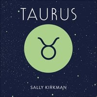Taurus: The Art of Living Well and Finding Happiness According to Your Star Sign - Sally Kirkman
