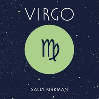 Virgo: The Art of Living Well and Finding Happiness According to Your Star Sign - Sally Kirkman