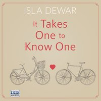It Takes One to Know One - Isla Dewar