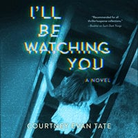 I'll Be Watching You - Courtney Evan Tate