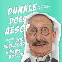 Dunkle Does Aesop - Joe Bevilacqua
