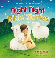 Night Night Bible Stories: 30 Stories for Bedtime - Amy Parker