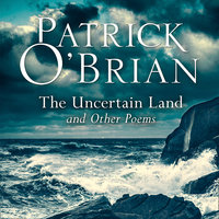 The Uncertain Land and Other Poems - Patrick O'Brian