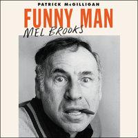 Funny Man: Mel Brooks - Patrick McGilligan